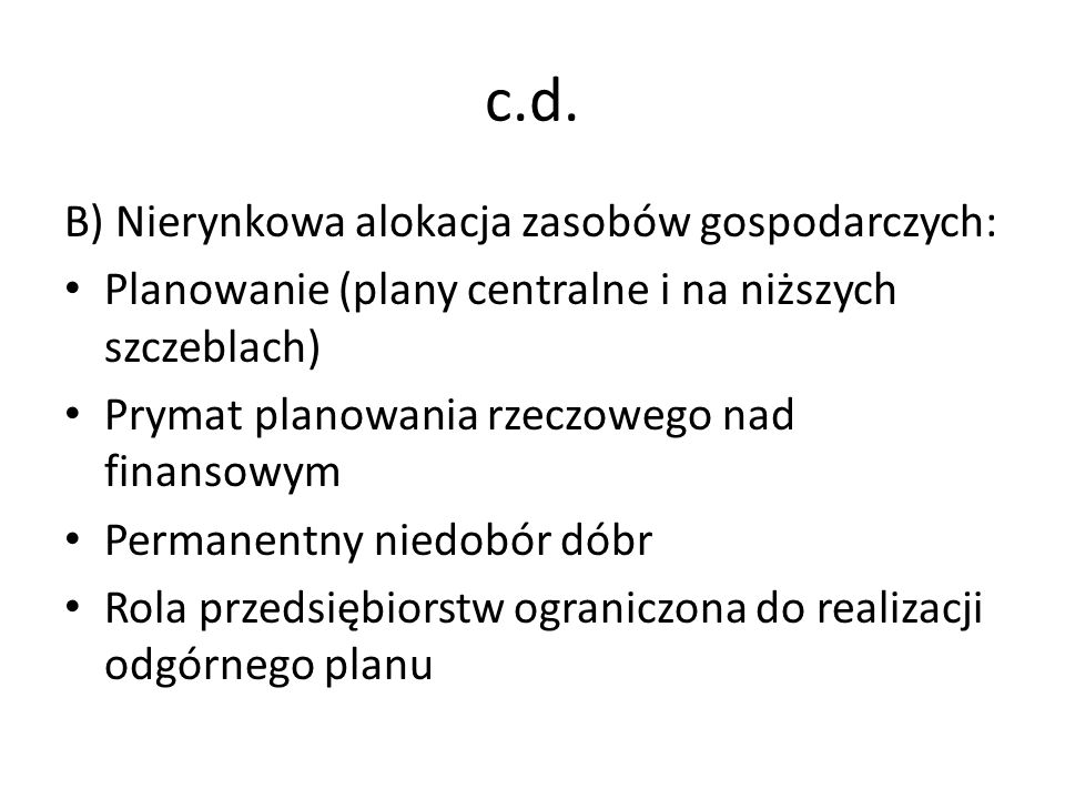 c.d. B) Nierynkowa alokacja zasobów gospodarczych: