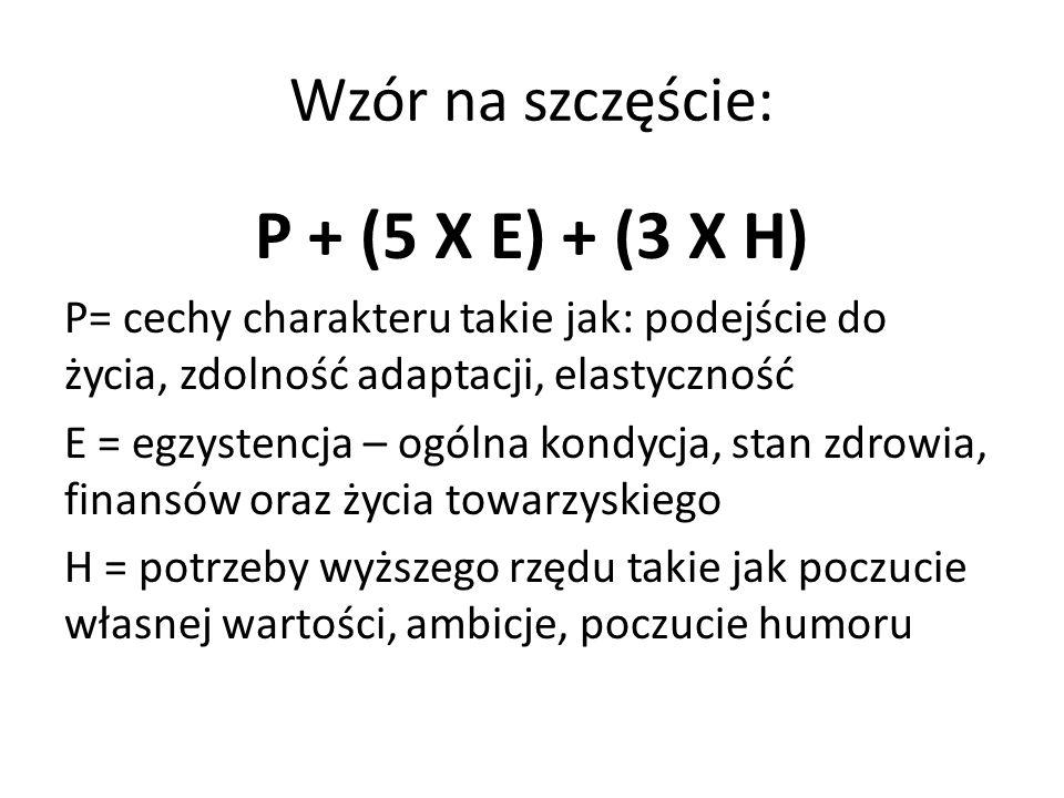 P + (5 X E) + (3 X H) Wzór na szczęście: