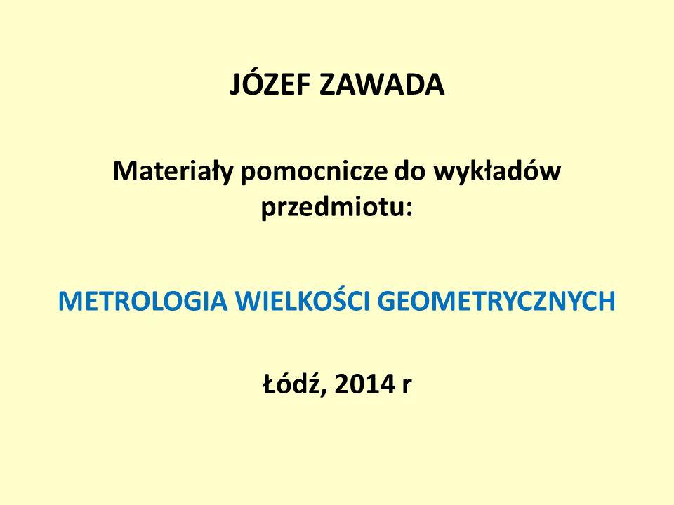 JÓZEF ZAWADA Materiały pomocnicze do wykładów przedmiotu: