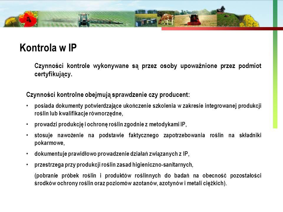 Kontrola w IP Czynności kontrole wykonywane są przez osoby upoważnione przez podmiot certyfikujący.