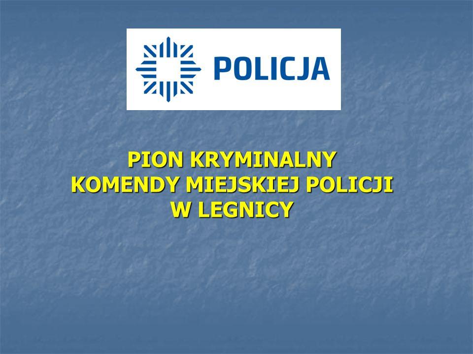 PION KRYMINALNY KOMENDY MIEJSKIEJ POLICJI W LEGNICY