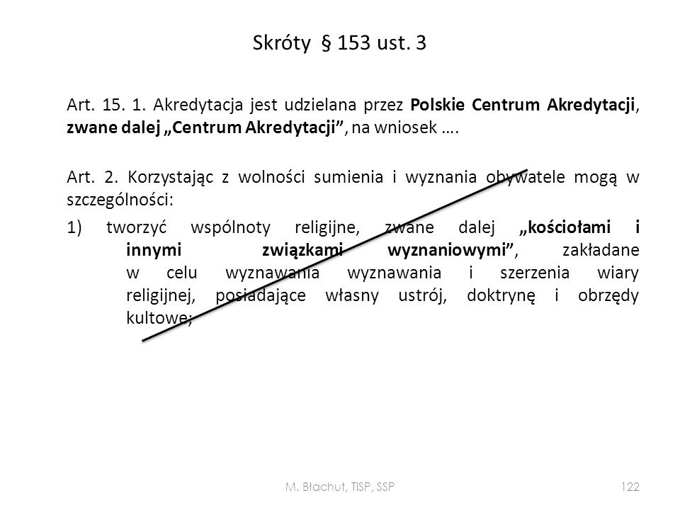 """Skróty § 153 ust. 3 Art. 15. 1. Akredytacja jest udzielana przez Polskie Centrum Akredytacji, zwane dalej """"Centrum Akredytacji , na wniosek …."""