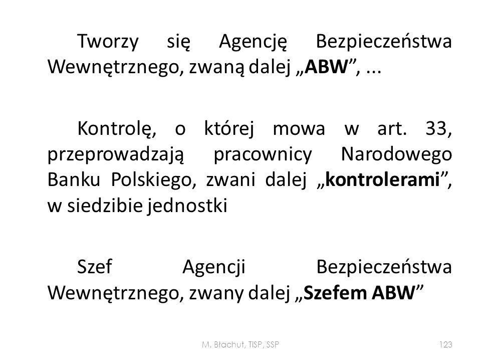 """Szef Agencji Bezpieczeństwa Wewnętrznego, zwany dalej """"Szefem ABW"""
