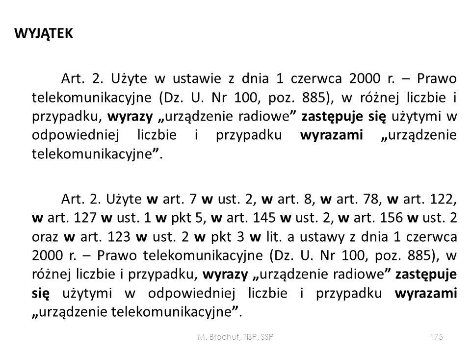 WYJĄTEK Art. 2. Użyte w ustawie z dnia 1 czerwca 2000 r