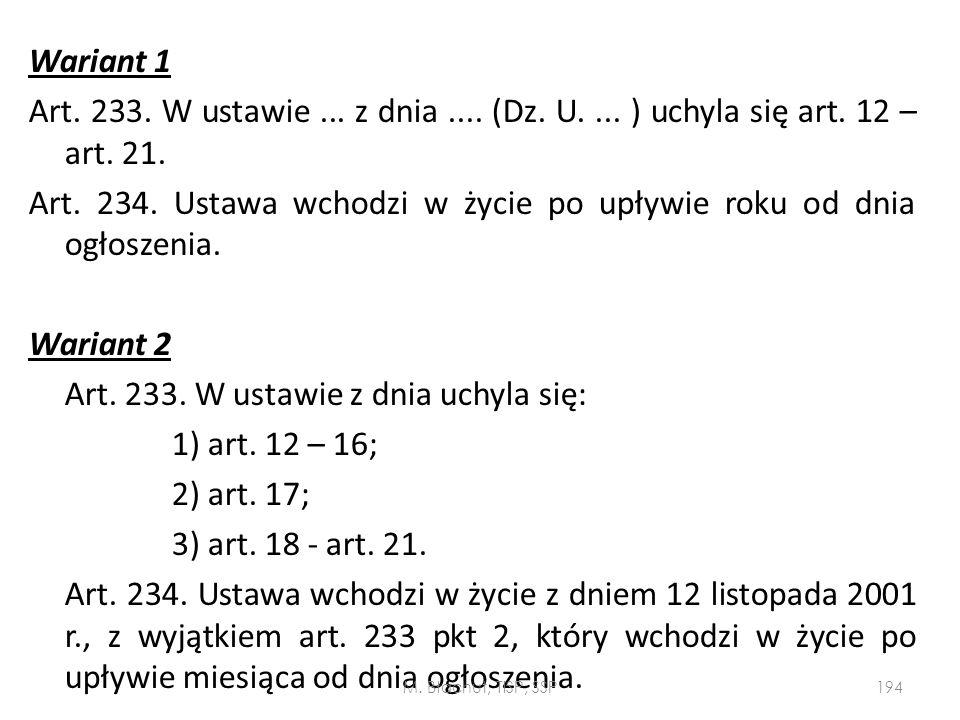 Wariant 1 Art. 233. W ustawie. z dnia. (Dz. U. ) uchyla się art