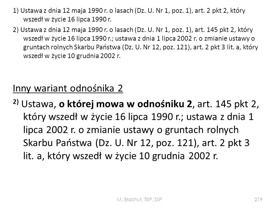 1) Ustawa z dnia 12 maja 1990 r. o lasach (Dz. U. Nr 1, poz. 1), art