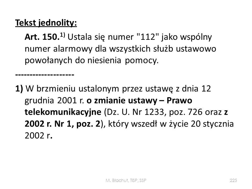 Tekst jednolity: Art. 150.1) Ustala się numer 112 jako wspólny numer alarmowy dla wszystkich służb ustawowo powołanych do niesienia pomocy. -------------------- 1) W brzmieniu ustalonym przez ustawę z dnia 12 grudnia 2001 r. o zmianie ustawy – Prawo telekomunikacyjne (Dz. U. Nr 1233, poz. 726 oraz z 2002 r. Nr 1, poz. 2), który wszedł w życie 20 stycznia 2002 r.