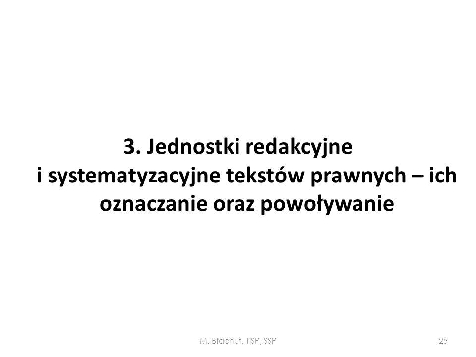 3. Jednostki redakcyjne i systematyzacyjne tekstów prawnych – ich oznaczanie oraz powoływanie