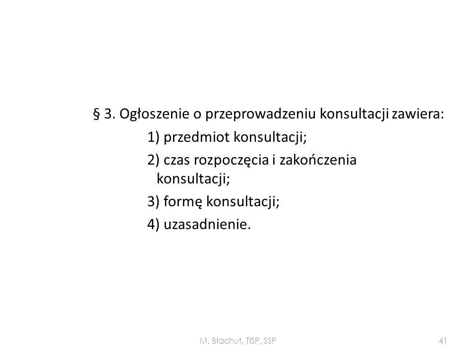 1) przedmiot konsultacji;