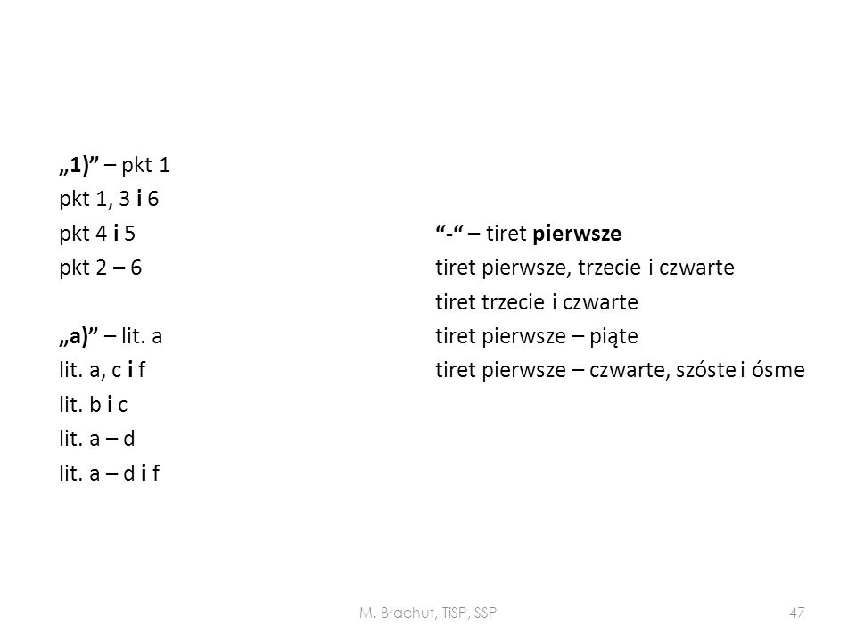 """1) – pkt 1 pkt 1, 3 i 6 pkt 4 i 5 pkt 2 – 6 ""a) – lit. a lit"
