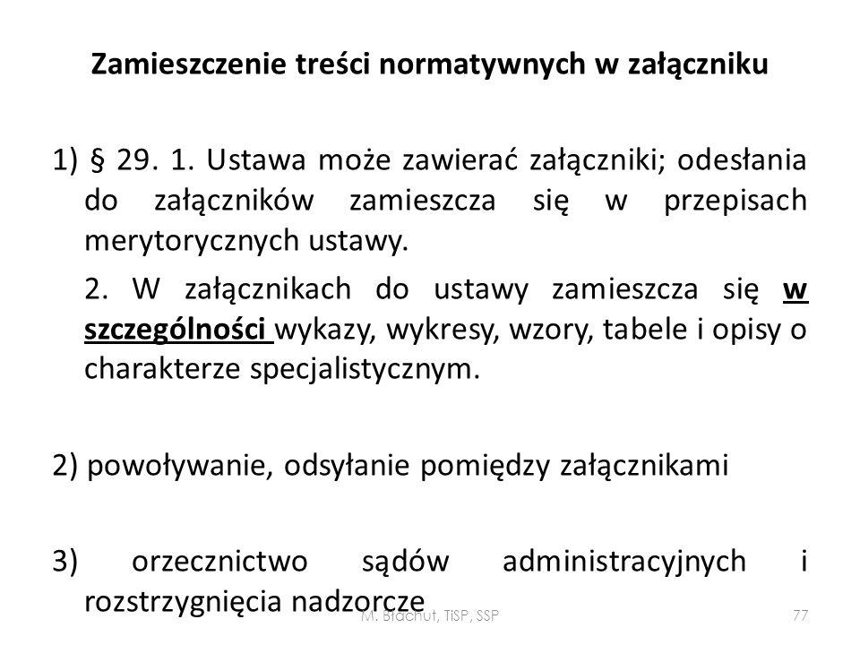 Zamieszczenie treści normatywnych w załączniku 1) § 29. 1