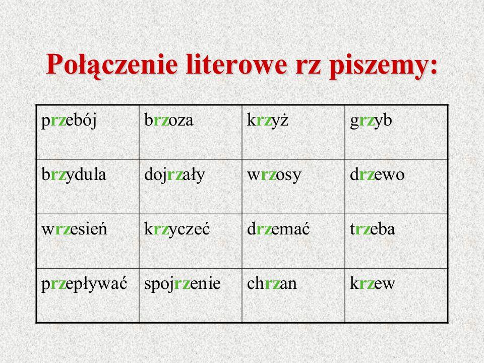 Połączenie literowe rz piszemy: