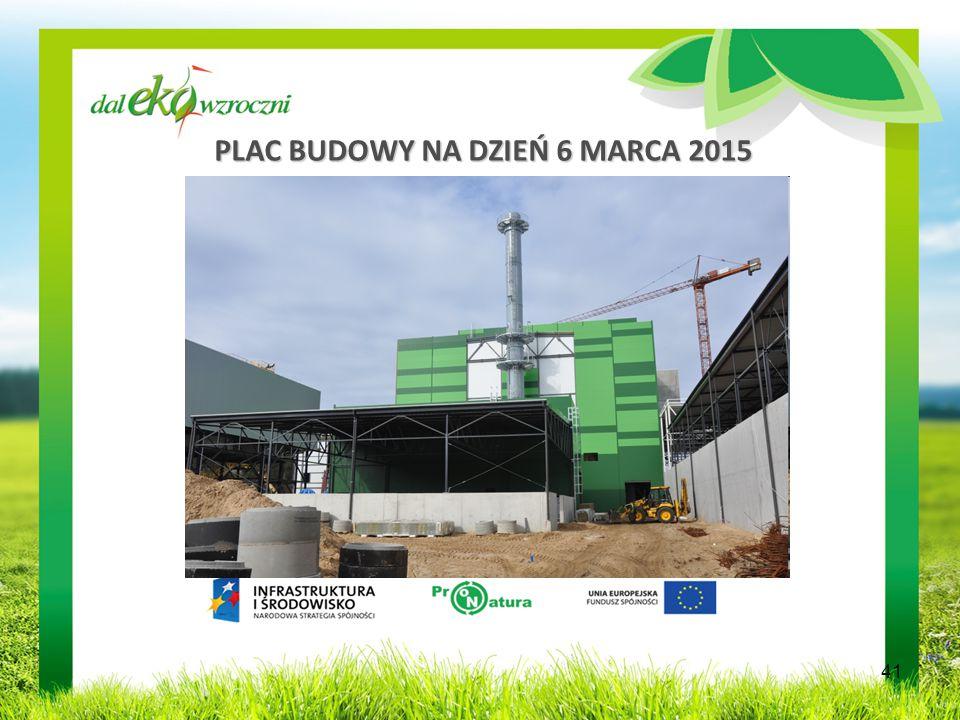PLAC BUDOWY NA DZIEŃ 6 MARCA 2015