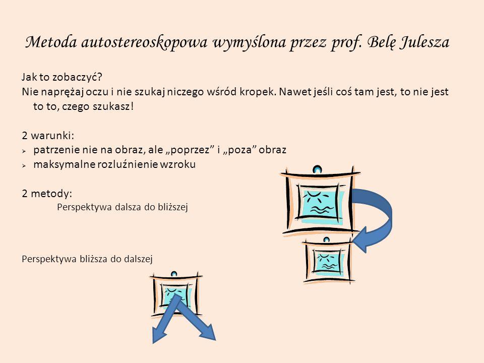 Metoda autostereoskopowa wymyślona przez prof. Belę Julesza