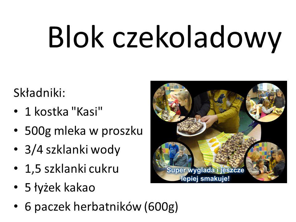 Blok czekoladowy Składniki: 1 kostka Kasi 500g mleka w proszku