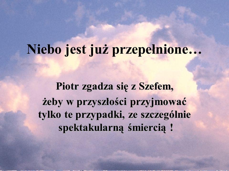 Niebo jest już przepełnione…