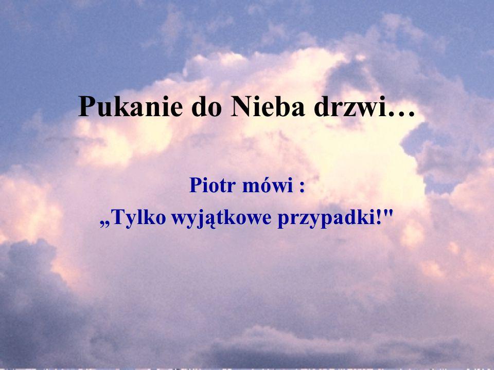 Pukanie do Nieba drzwi…