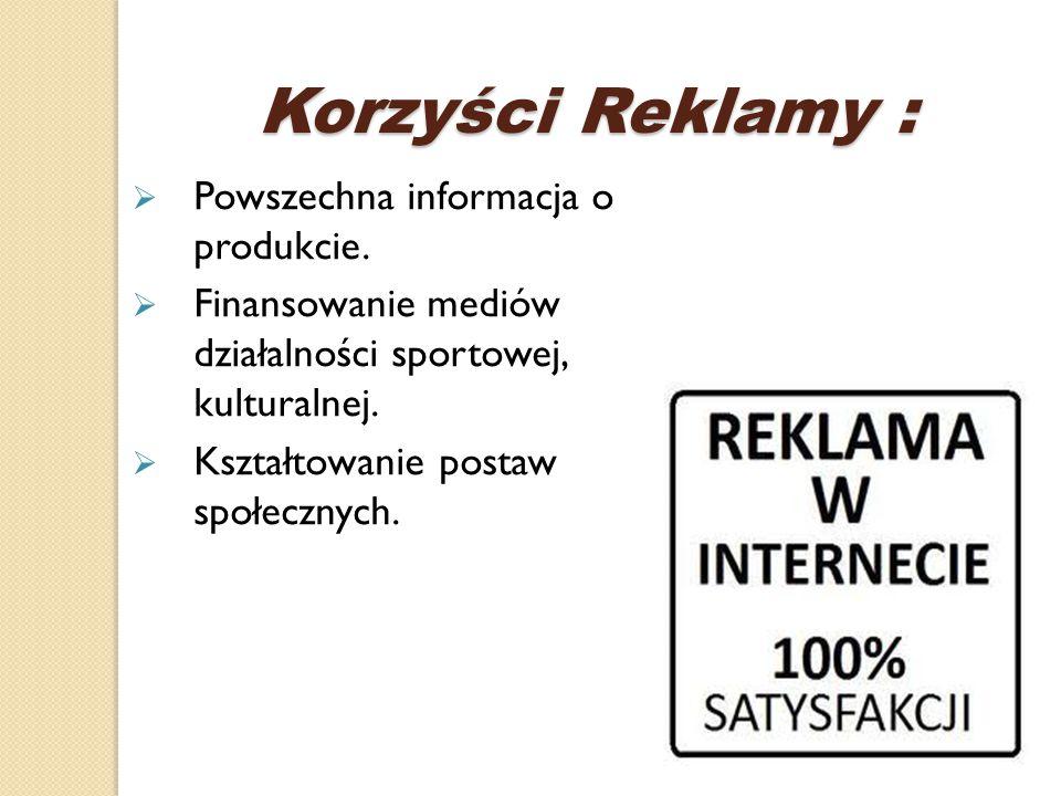 Korzyści Reklamy : Powszechna informacja o produkcie.