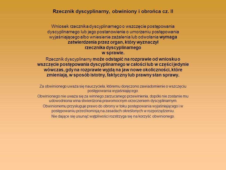Rzecznik dyscyplinarny, obwiniony i obrońca cz. II