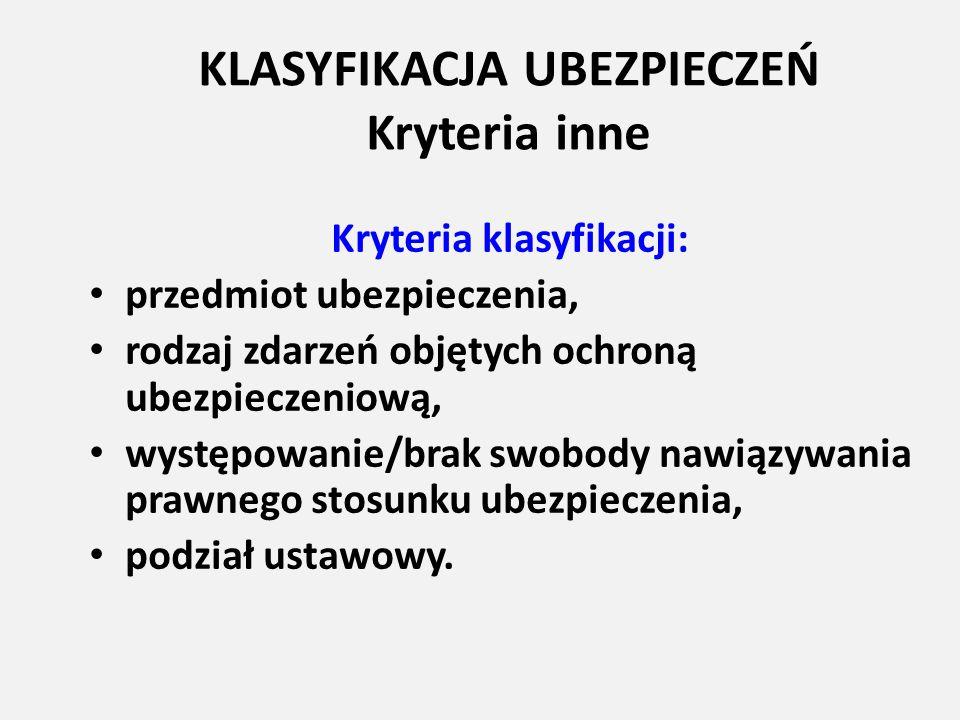 KLASYFIKACJA UBEZPIECZEŃ Kryteria inne