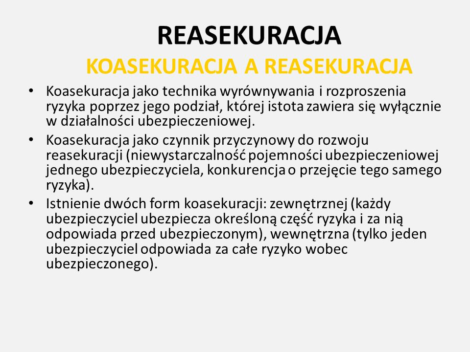 REASEKURACJA KOASEKURACJA A REASEKURACJA