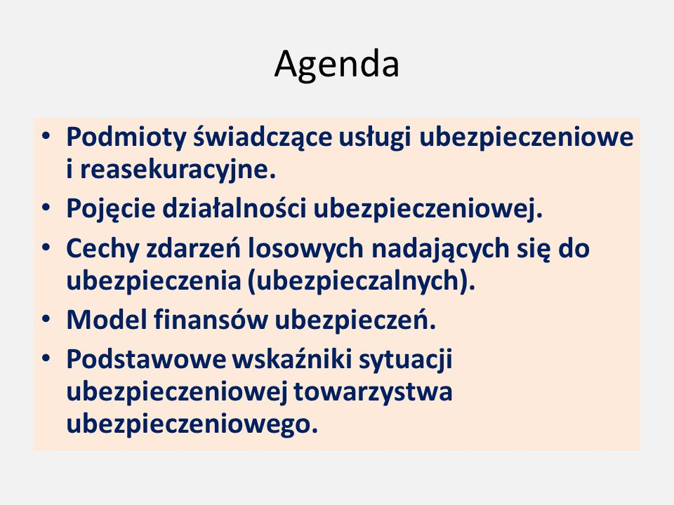 Agenda Podmioty świadczące usługi ubezpieczeniowe i reasekuracyjne.