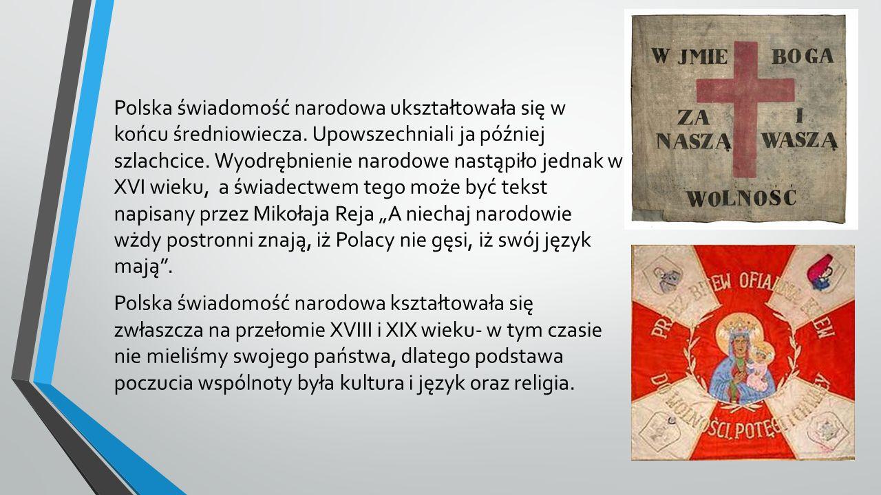 Polska świadomość narodowa ukształtowała się w końcu średniowiecza