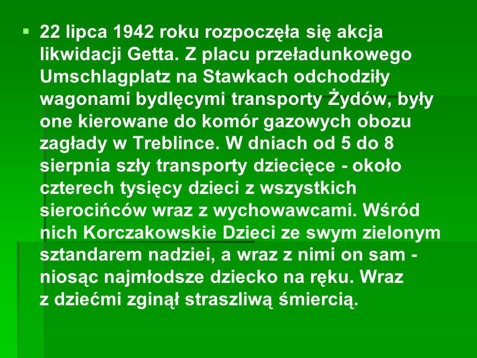 22 lipca 1942 roku rozpoczęła się akcja likwidacji Getta