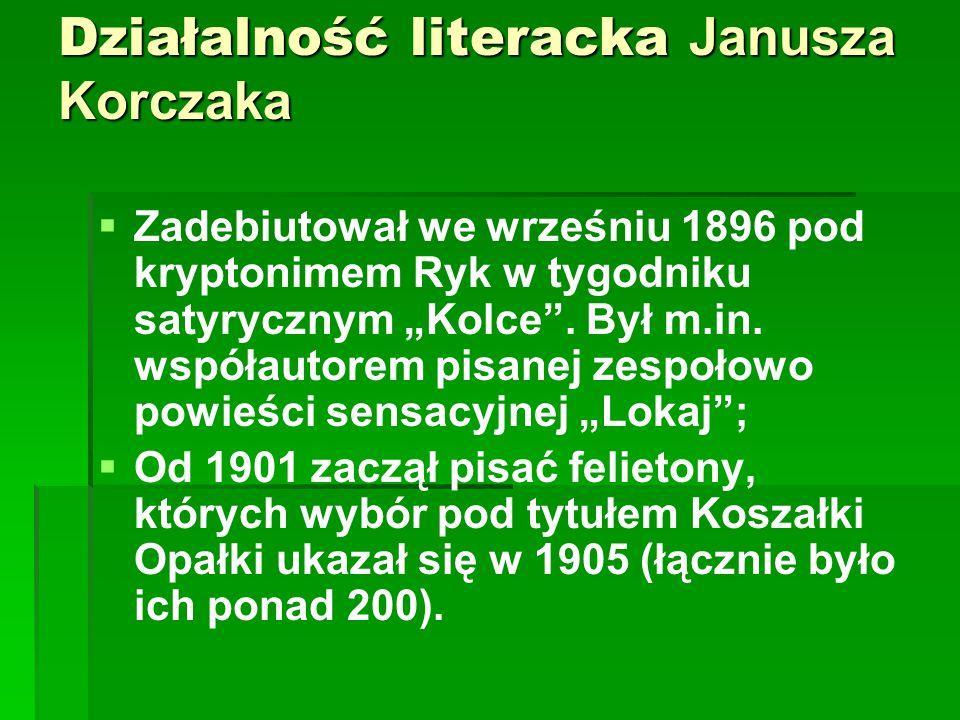 Działalność literacka Janusza Korczaka