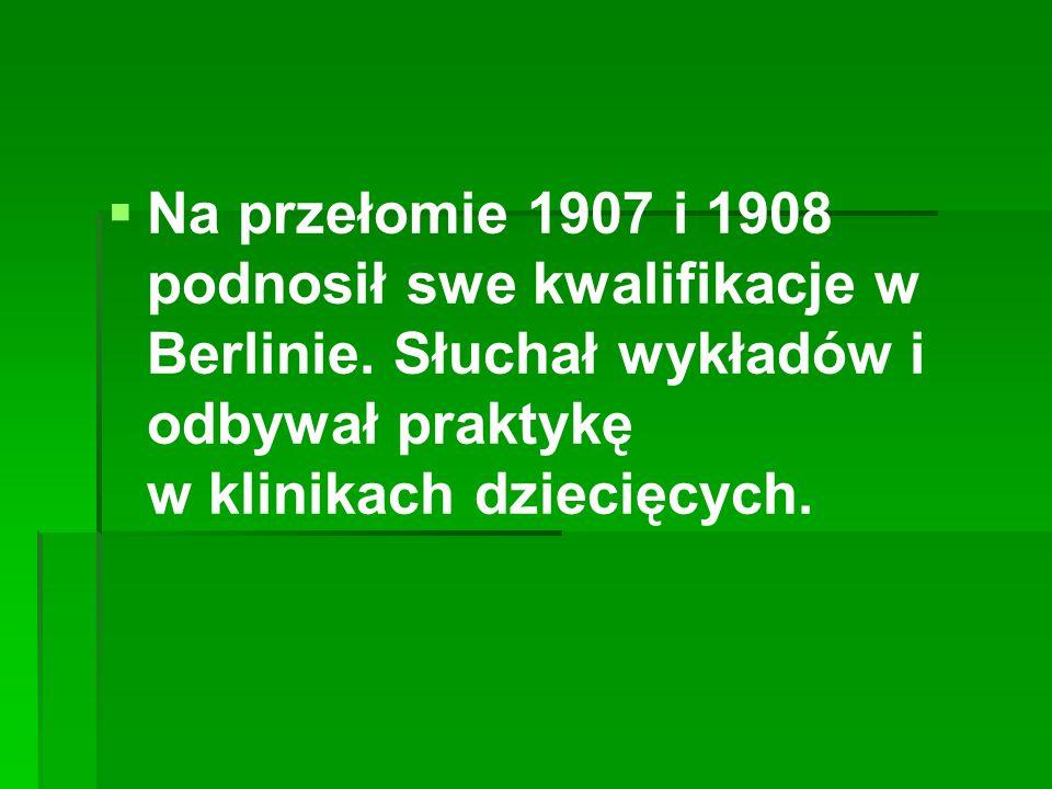 Na przełomie 1907 i 1908 podnosił swe kwalifikacje w Berlinie