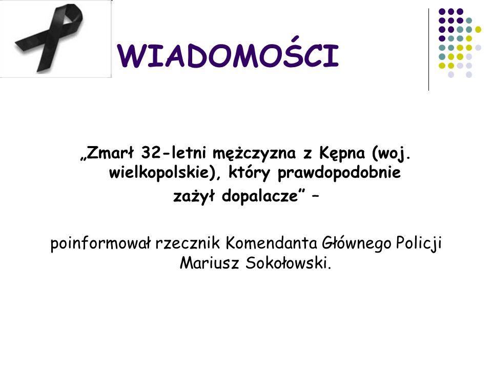 poinformował rzecznik Komendanta Głównego Policji Mariusz Sokołowski.