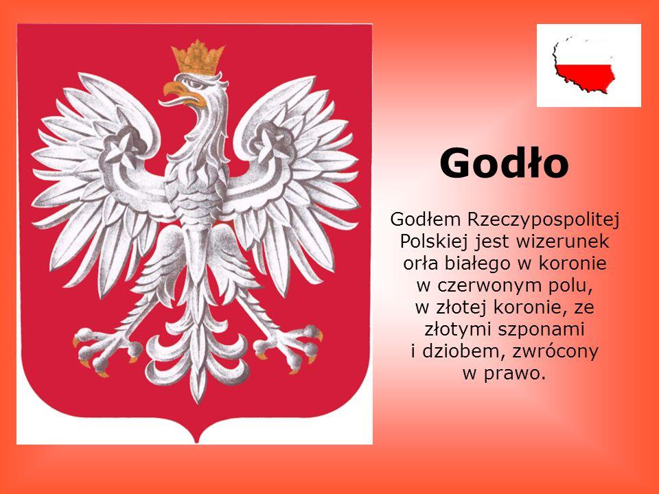 Godło Godłem Rzeczypospolitej Polskiej jest wizerunek orła białego w koronie. w czerwonym polu, w złotej koronie, ze złotymi szponami.