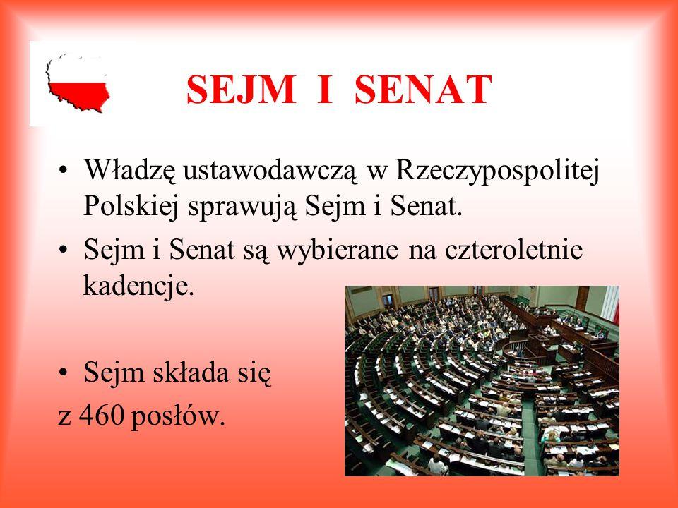 SEJM I SENAT Władzę ustawodawczą w Rzeczypospolitej Polskiej sprawują Sejm i Senat. Sejm i Senat są wybierane na czteroletnie kadencje.