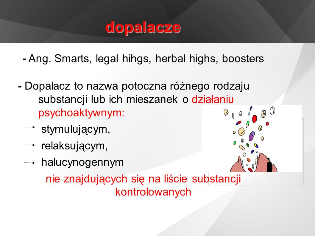 dopalacze - Ang. Smarts, legal hihgs, herbal highs, boosters