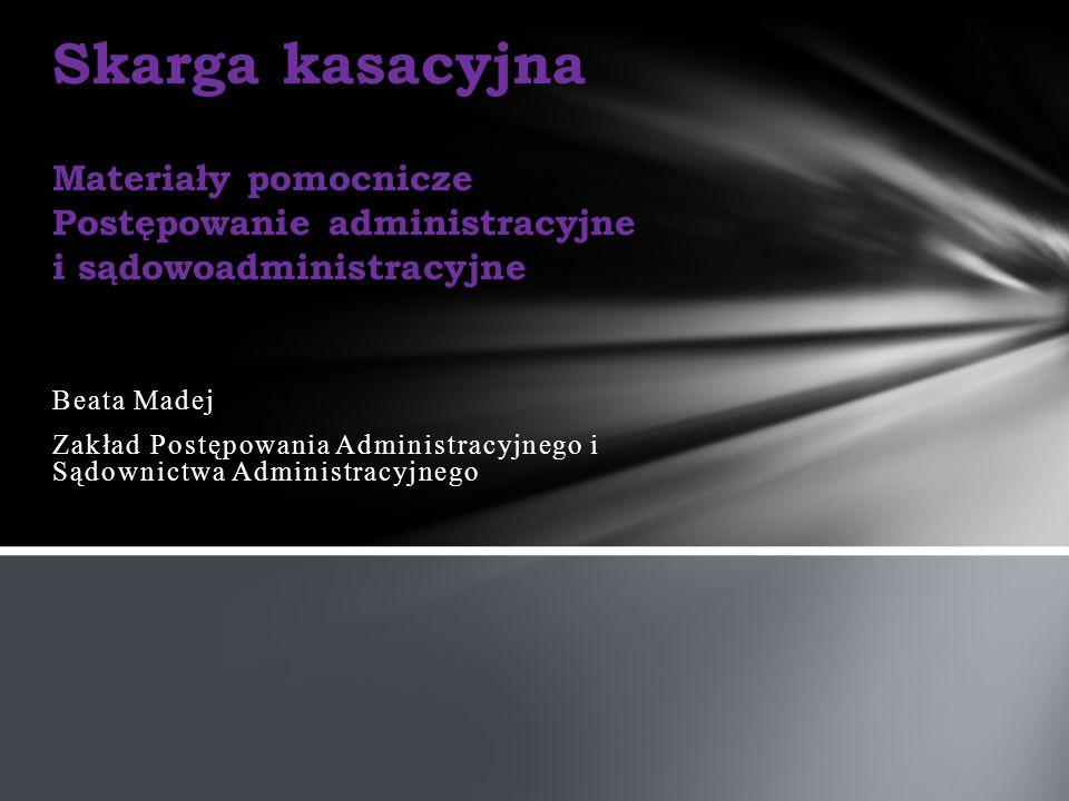 Skarga kasacyjna Materiały pomocnicze Postępowanie administracyjne i sądowoadministracyjne