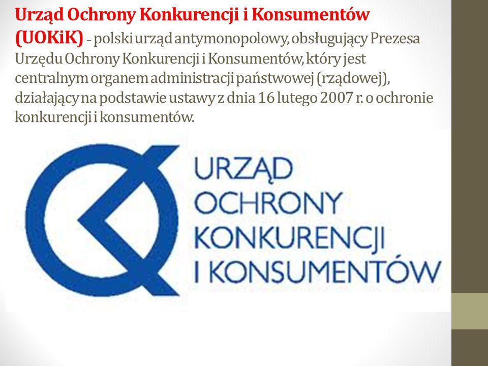 Urząd Ochrony Konkurencji i Konsumentów (UOKiK) – polski urząd antymonopolowy, obsługujący Prezesa Urzędu Ochrony Konkurencji i Konsumentów, który jest centralnym organem administracji państwowej (rządowej), działający na podstawie ustawy z dnia 16 lutego 2007 r.