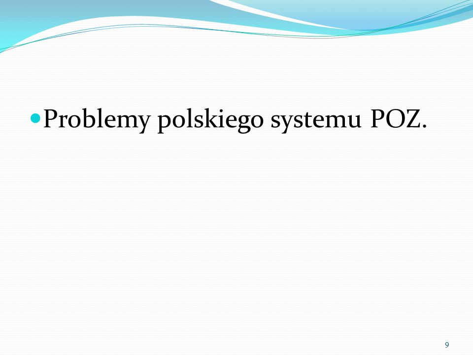 Problemy polskiego systemu POZ.