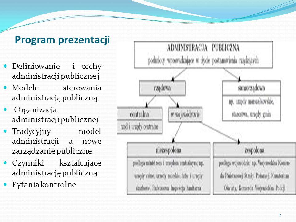 Program prezentacji Definiowanie i cechy administracji publiczne j