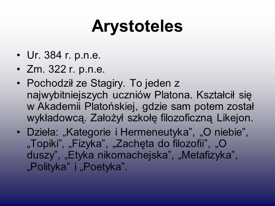 Arystoteles Ur. 384 r. p.n.e. Zm. 322 r. p.n.e.
