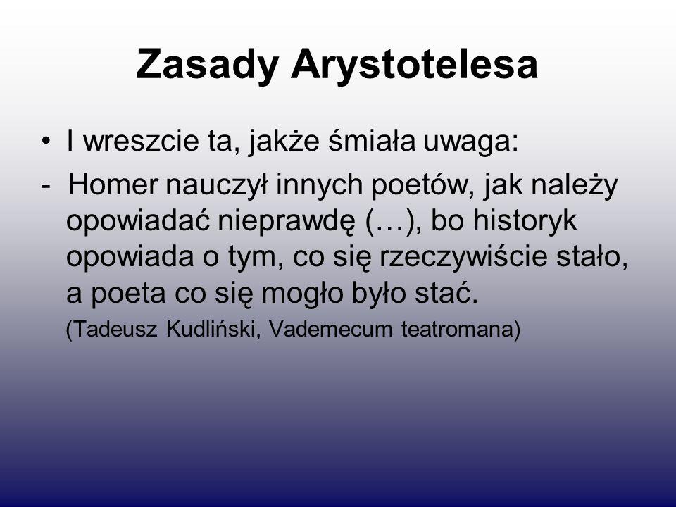 Zasady Arystotelesa I wreszcie ta, jakże śmiała uwaga: