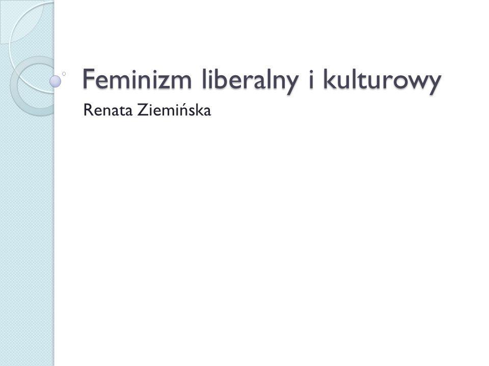 Feminizm liberalny i kulturowy