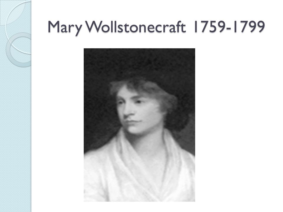 Mary Wollstonecraft 1759-1799