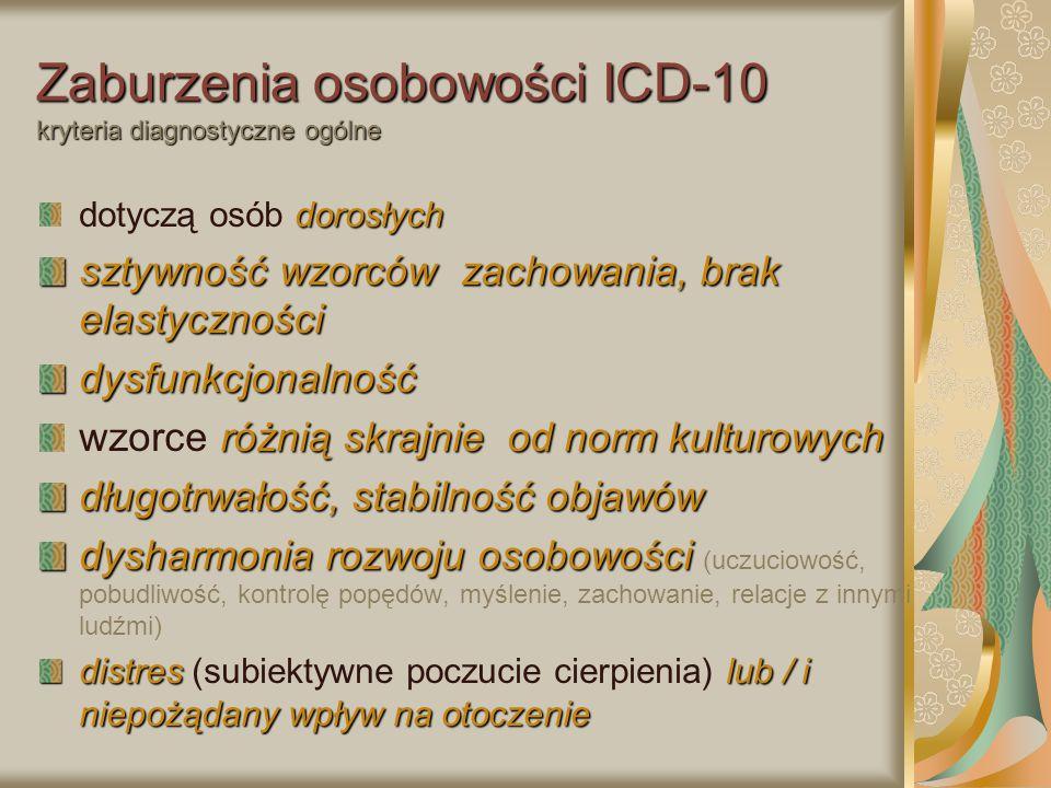 Zaburzenia osobowości ICD-10 kryteria diagnostyczne ogólne