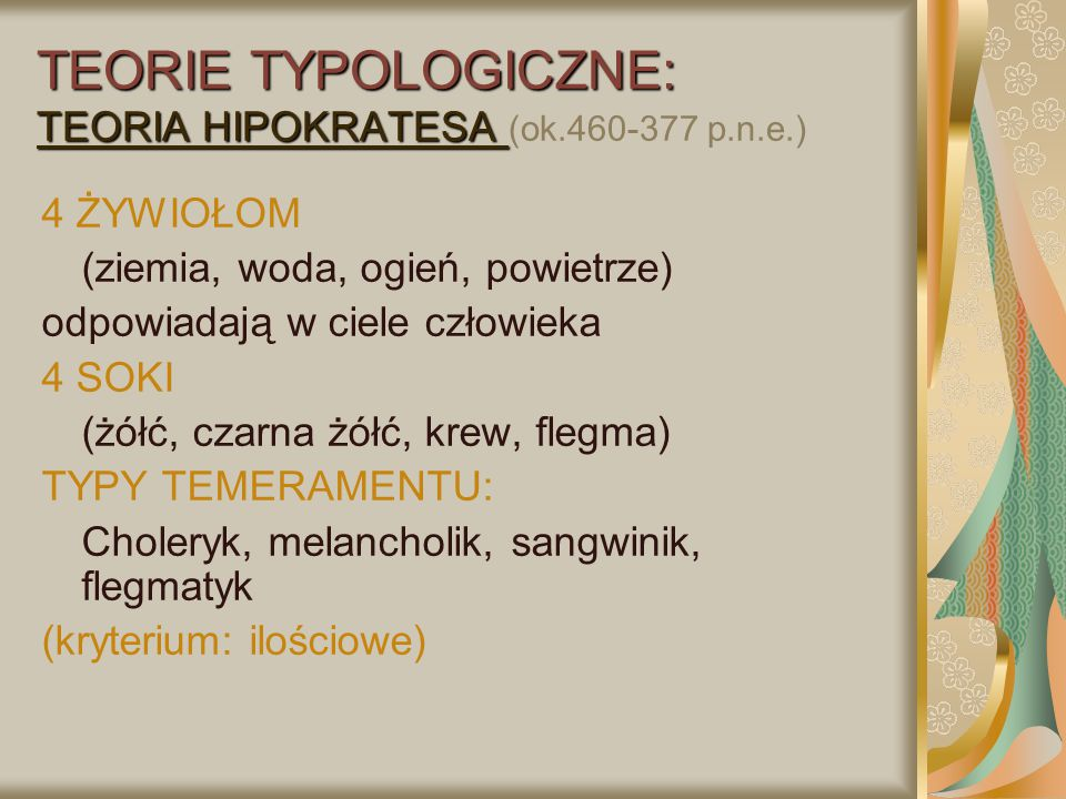 TEORIE TYPOLOGICZNE: TEORIA HIPOKRATESA (ok.460-377 p.n.e.)
