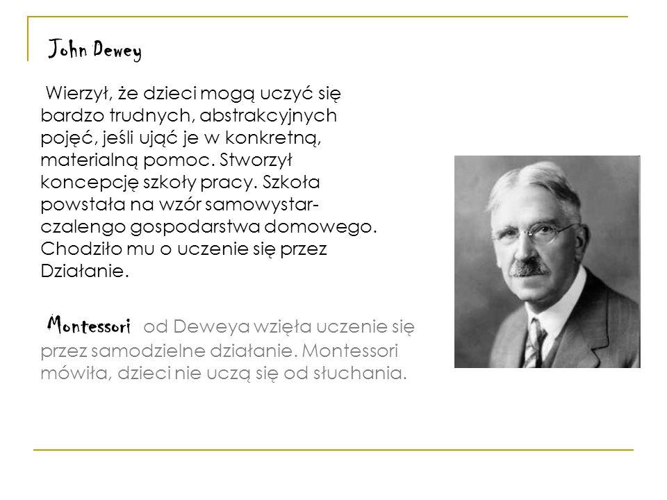 Montessori od Deweya wzięła uczenie się