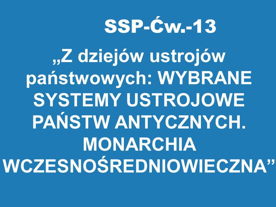 """SSP-Ćw.-13 """"Z dziejów ustrojów państwowych: WYBRANE SYSTEMY USTROJOWE PAŃSTW ANTYCZNYCH."""