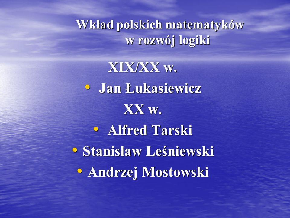 Wkład polskich matematyków w rozwój logiki