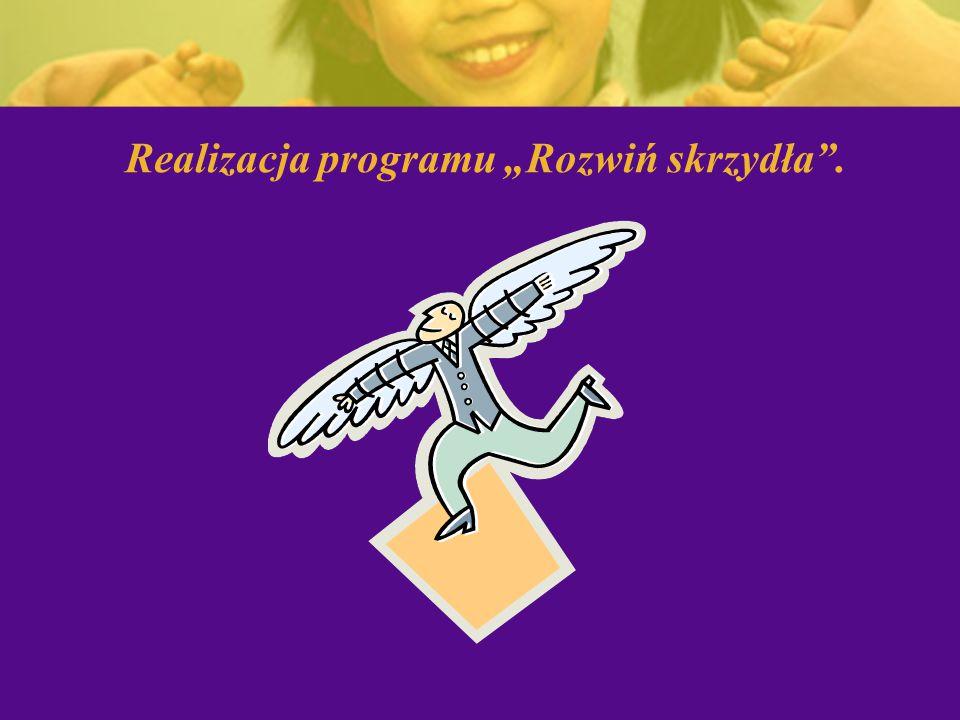"""Realizacja programu """"Rozwiń skrzydła ."""
