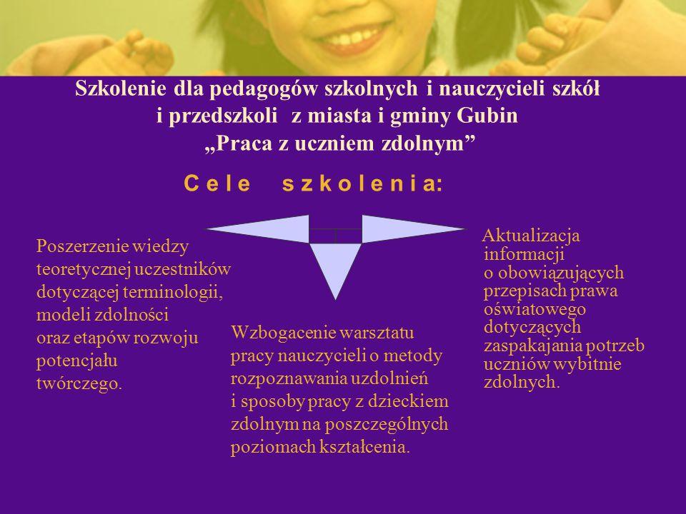 """Szkolenie dla pedagogów szkolnych i nauczycieli szkół i przedszkoli z miasta i gminy Gubin """"Praca z uczniem zdolnym"""