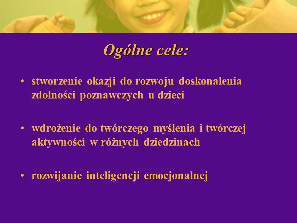 Ogólne cele: stworzenie okazji do rozwoju doskonalenia zdolności poznawczych u dzieci.